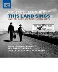 poster for Michael Daugherty: This Land Sings, Inspired by the Life and Times of Woody Guthrie