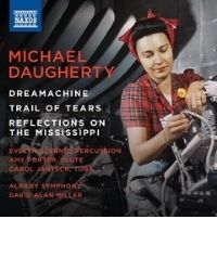 poster for Michael Daugherty: Dreamachine, Trail of Tears, Reflections on the Mississippi