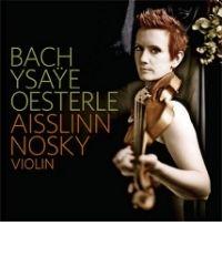 poster for Bach Ysaye Oesterle - Aisslinn Nosky, Violin